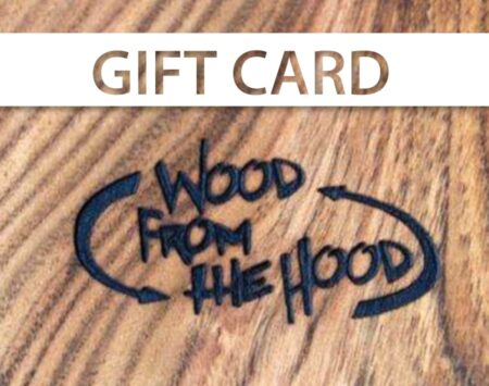 wood from the hood gift card